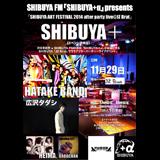 SHIBUYA FM 「SHIBUYA+α」presents 「SHIBUYA ART FESTIVAL 2014 after party live@JZ Brat」SHIBUYA+