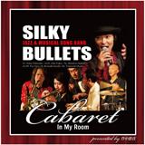ミュージカル&ジャズ・エンターテイメントバンド『SILKY BULLETS(シルキーブリッツ)』 ~竹中悠真 Birthday Live at JZ Brat~