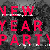 PLAY RECORDS presents New Year Party‼