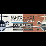 PANTOMIMOS Vol.2 Presented by PLAY TODAY × Mime New Year Party!!