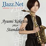 Ayumi Koketsu plays Standards -JJazz.Net温故知新スペシャル-