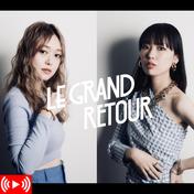 【公演時間変更】<br>LE GRAND RETOUR B-day PARTY 2021